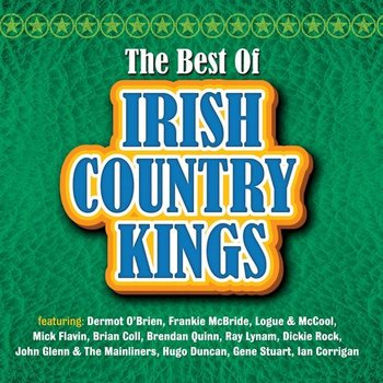 THE BEST OF IRISH COUNTRY KINGS - VARIOUS ARTISTS (CD)