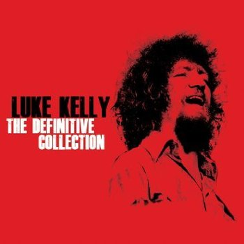 LUKE KELLY - THE DEFINITIVE COLLECTION (2 CD SET)