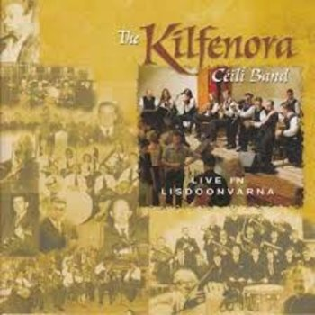 THE KILFENORA CEILI BAND - LIVE IN LISDOONVARNA (CD)