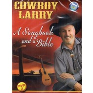 COWBOY LARRY  - A SONGBOOK AND A BIBLE