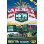 HOME TO CASTLEBLAYNEY - TO THE OLD SILAGE MAKING EVENT  (DVD)