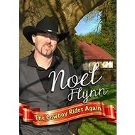 Noel Flynn,  NOEL FLYNN - THE COWBOY RIDES AGAIN