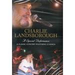 CHARLIE LANDSBOROUGH - A SPECIAL PERFORMANCE (DVD)...