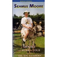 Hazel Records,  SEAMUS MOORE - MOORE THE HURR ON TOUR WITH THE BIG BAMBOO (DVD).