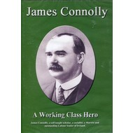 JAMES CONNOLLY - A WORKING CLASS HERO