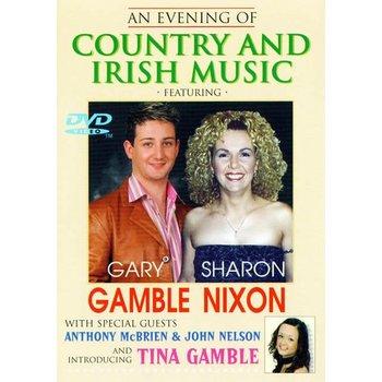 GARY GAMBLE & SHARON NIXON - AN EVENING OF COUNTRY AND IRISH MUSIC (DVD)