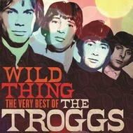 WILD THING - THE VERY BEST OF THE TROGGS (CD).