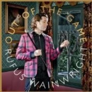 RUFUS WAINWRIGHT - OUT OF THE GAME