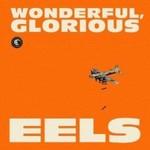 EELS - WONDERFUL GLORIOUS (DELUXE EDITION)
