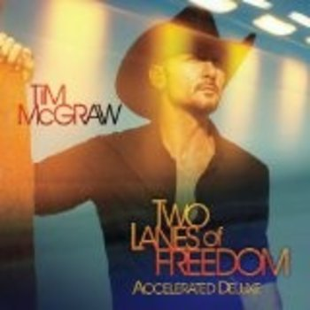 TIM MCGRAW TWO LANES OF FREEDOM ACCELERATED DELUXE