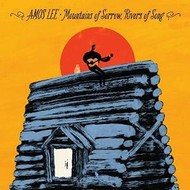 AMOS LEE - MOUNTAINS OF THE SORROW, RIVERS OF SONG