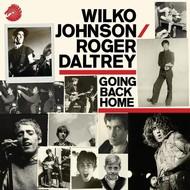WILKO JOHNSON AND ROGER DALTRY - GOING BACK HOME