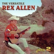 REX ALLEN - THE VERSATILE