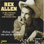REX ALLEN - RIDING ALL DAY: THE LIFE OF A COWBOY