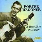 PORTER WAGONER - A RARE SLICE OF COUNTRY (CD).