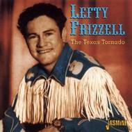 LEFTY FRIZZELL - THE TEXAS TORNADO