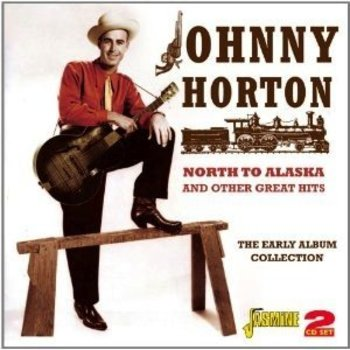 JOHNNY HORTON - NORTH TO ALASKA AND OTHER GREAT HITS