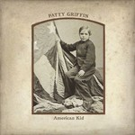 PATTY GRIFFIN - AMERICAN KID