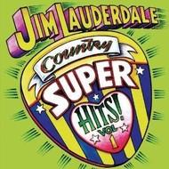 JIM LAUDERDALE - COUNTRY SUPER HITS VOL 1