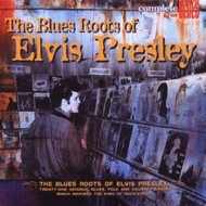 THE BLUES ROOTS OF ELVIS PRESLEY - VARIOUS ARTISTS