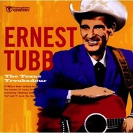 ERNEST TUBB - THE TEXAS TROUBADOUR