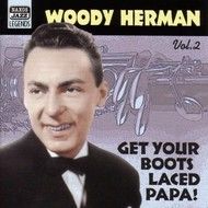 WOODY HERMAN - GET YOUR BOOTS LACED PAPA