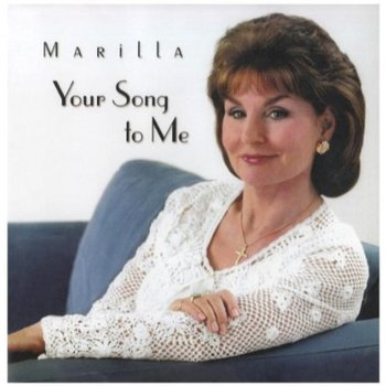 MARILLA NESS - YOUR SONG TO ME