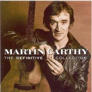 MARTIN CARTHY - THE DEFINITIVE COLLECTION