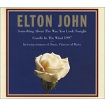 ELTON JOHN - SOMETHING ABOUT THE WAY YOU LOOK TONIGHT/ CANDLE IN THE WIND 1997
