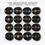 THE BEAUTIFUL SOUTH - SOLID BRONZE: GREAT HITS (CD)...