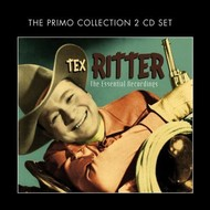 TEX RITTER - THE ESSENTIAL RECORDINGS