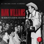 HANK WILLIAMS - THE ABSOLUTELY ESSENTIAL COLLECTION (CD)...