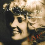 TAMMY WYNETTE - SOME OF THE BEST: LIVE