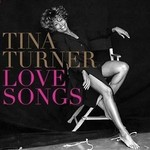 TINA TURNER - LOVE SONGS (CD)...
