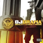 DJ DRAMA - QUALITY STREET MUSIC