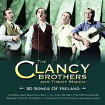 THE CLANCY BROTHERS AND TOMMY MAKEM - 30 SONGS OF IRELAND (CD)...