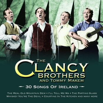 THE CLANCY BROTHERS AND TOMMY MAKEM - 30 SONGS OF IRELAND (CD)