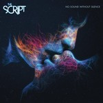 THE SCRIPT - NO SOUND WITHOUT SILENCE (CD).