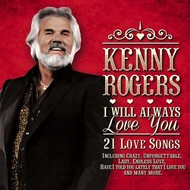 KENNY ROGERS - I WILL ALWAYS LOVE YOU (CD)...