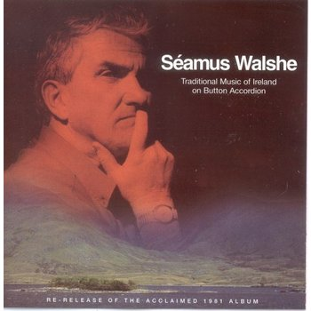 SEAMUS WALSHE - TRADITIONAL IRISH MUSIC ON BUTTON ACCORDION (CD)