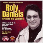 ROLY DANIELS - GREATEST HITS COLLECTION (CD)...