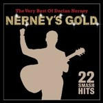 DECLAN NERNEY - NERNEY'S GOLD: THE VERY BEST OF DECLAN NERNEY (CD)...