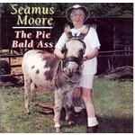 Seamus Moore - The Pie Bald Ass (CD)...