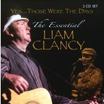 LIAM CLANCY -  YES THOSE WERE THE DAYS: THE ESSENTIAL LIAM CLANCY (CD)...
