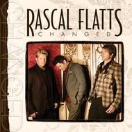 RASCAL FLATTS - CHANGED