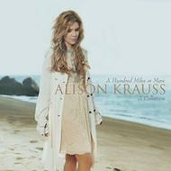 ALISON KRAUSS - A HUNDRED MILES OR MORE: A COLLECTION (CD).