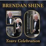 BRENDAN SHINE - 50 YEARS CELEBRATION (2 CD Set)...