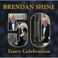 BRENDAN SHINE - 50 YEARS CELEBRATION (2 CD Set)...