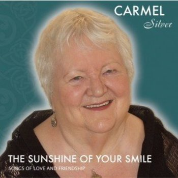 CARMEL SILVER - THE SUNSHINE OF YOUR SMILE (CD)