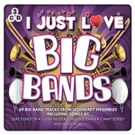 I JUST LOVE BIG BANDS VARIOUS